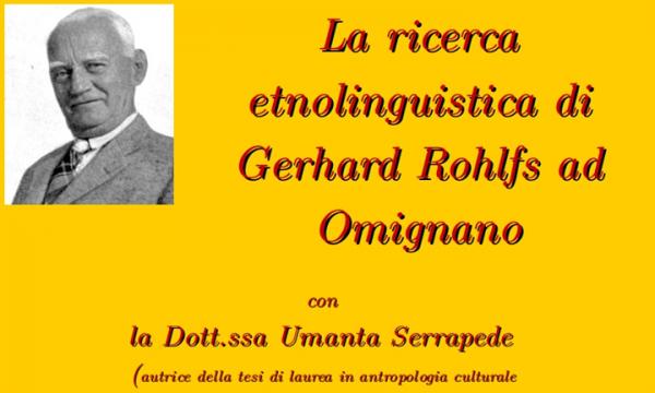 Omignano, 'La ricerca etnolinguistica di Gerhard Rohlfs' (12 agosto 2017)