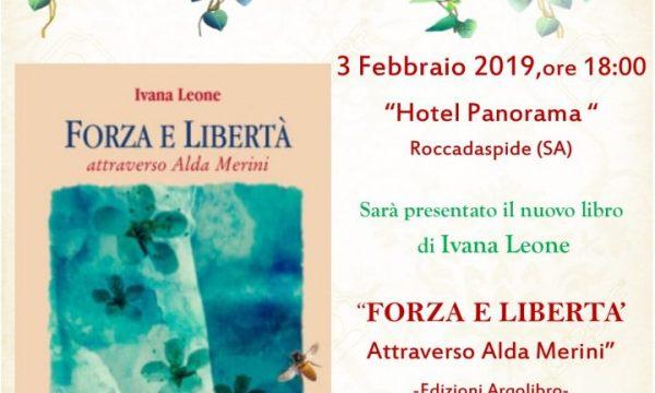 """Roccadaspide, """"Forza e libertà. Attraverso Alda Merini"""" il nuovo libro della scrittrice IVANA LEONE"""