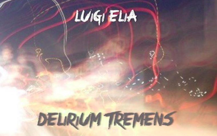 Delirium Tremens, Luigi Elia ritorna in libreria con un nuovo romanzo